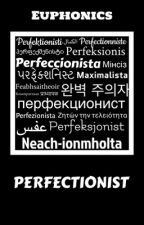 Perfectionist by Euphonics