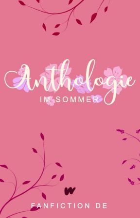 Anthologie im Sommer by WattpadFanfictionDE