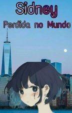 Sidney - Perdida no Mundo by Miranda_Keven