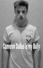 Cameron Dallas is my Bully by CarmenMorgan