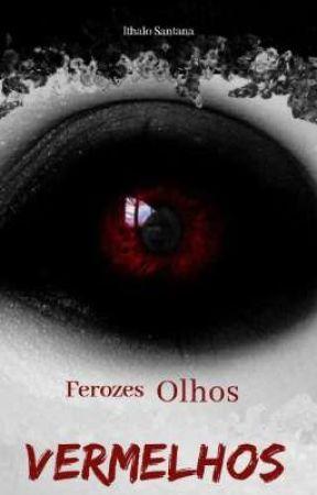 Ferozes Olhos Vermelhos by IthaloSan