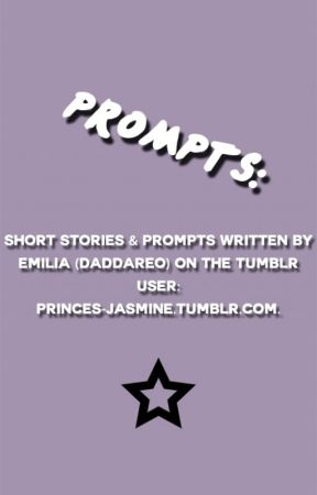 my prompts from tumblr by daddareo