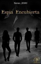 ¡Espía encubierta! by XoXdesconocida2000