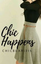 Chic Happens by ChicBear1315