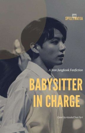 Babysitter In Charge (EDITING) by spillthatea
