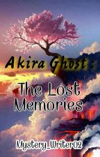 Akira Ghost : The Lost Memories by Mystery_Writer02