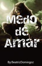 Medo de Amar by BeatrizDomingoz
