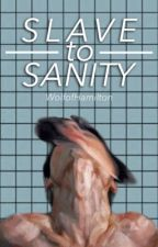 Slave to Sanity - Lams by WolfofHamilton