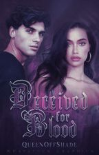 Deceived for Blood#5   by QueenOffShade
