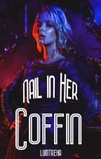 Nail in Her Coffin by lumtrexa