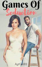 Games of Seduction by AyrGal89