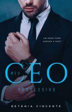 Meu CEO Possessivo by BetaniaVicente