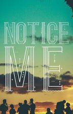 Notice Me by xxKenzxxx