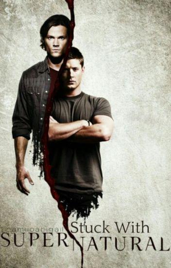 Stuck with Supernatural