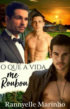O Que a Vida me Roubou (Romance Gay) by RannyelleMarinho