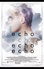 Echo by jerikafanfictionn