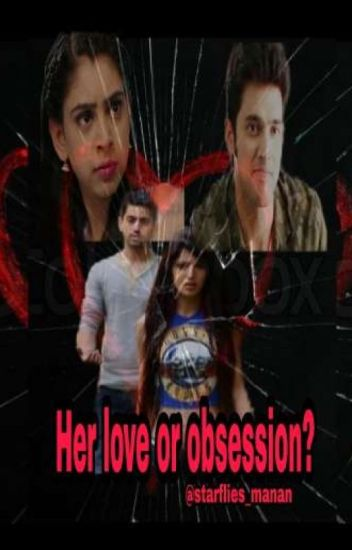 MANAN: Her love or obsession? - the_pisces - Wattpad