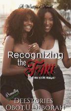 Recognizing The Fake by uforoabasi