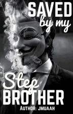 Saved By My Step-Brother (Sequel) by jmuaah