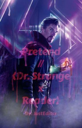 Pretend    {Dr Strange x Reader} - Confession - Wattpad