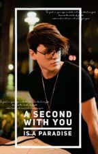 A Second With You Is A PARADISE    by Top_Xoxo