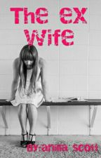 The ex wife by user99071057