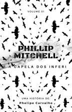 Phillip Mitchell e a Capela dos Inferi. by PhelipeCarvalho