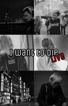 I want to die,live  by hoon_96
