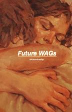 Future WAGs {multi footballer}  by soccertrashjr