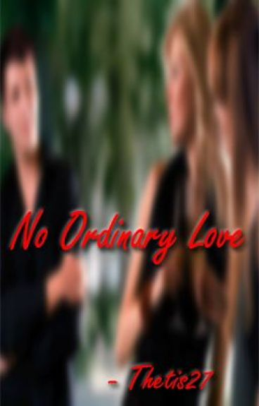 No Ordinary Love by thetis27