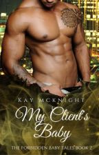 My Client's Baby (The Forbidden Baby Tales Book 2) by kaym772