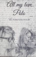 All my love, Polo by foreverloyal19