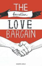The Faustian Love Bargain (COMPLETED) by sandraadele