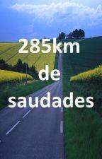 285km de saudades by Fallen_4ngel