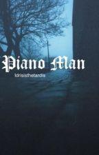 Piano Man (Tom Holland x reader) by Idrisisthetardis