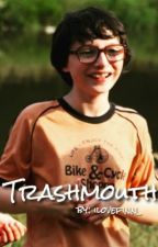 The Trashmouth [Richie Tozier x Reader] by ilovefinn_
