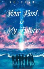 Your Past is My Future ✓ by rKingswood