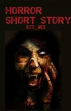 HORROR SHORT STORY by quilajj