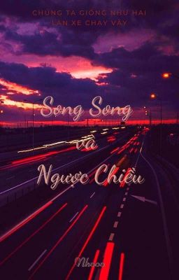 (12 Chòm Sao) Song Song Và Ngược Chiều