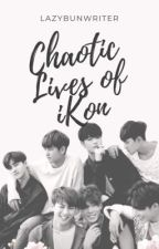 Chaotic Lives of iKon by lazybunwriter