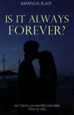 Is It Always Forever? MADLY IN LOVE #3 by ButterflyWings1994