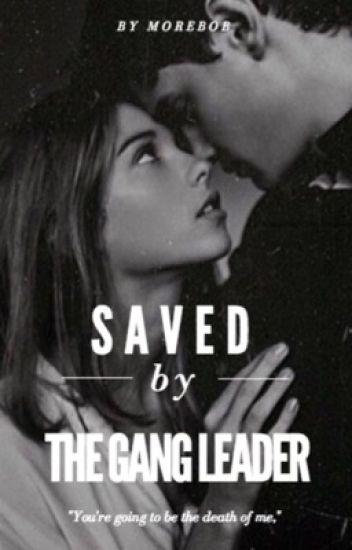 Saved By a Gangleader ✔️