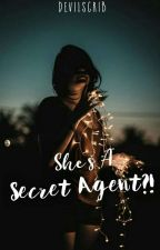 She's A Secret Agent?✔ by Devilscrib