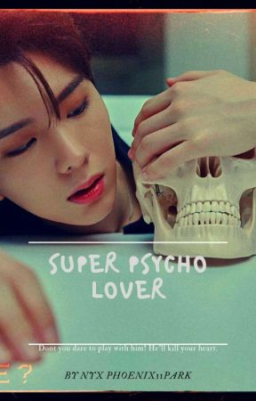 SUPER PSYCHO LOVER by phoenix11park