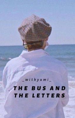 The Bus And The Letters • Taehyung. | Hoàn |