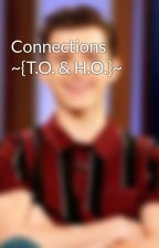 Connections ~{T.O. & H.O.}~ by _holla4holland