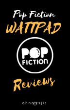 Pop Fiction (Wattpad) Reviews by ohnoitsjic