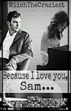 Because I love you, Sam [COMPLETADA] ||Sam Claflin|| by MiichTheCraziest