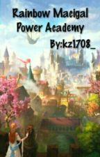 Rainbow Magical Power Academy by kz1708_