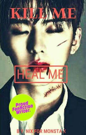 KILL ME, HEAL ME by phoenix11park
